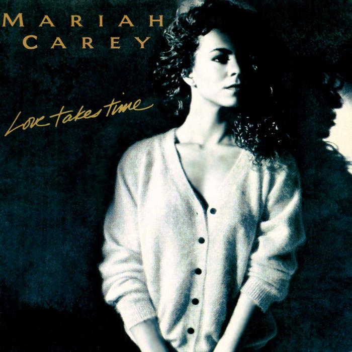 Mariah Carey Songs Love Takes Time
